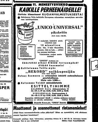 Vuonna 1957 HS:ssa mainostettiin erikoista Euroopassa mainetta niittänyttä keittiöapulaista. Unico Universal pikakeitintä esiteltiin livenä Helsingissä. Mainoksessa kehoitetaan ottamaan miehet mukaan esittelyyn - käynti ei velvoita mihinkään.