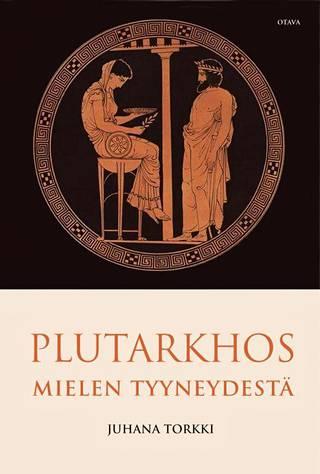 Plutarkhoksen kirja Mielen tyyneydestä.