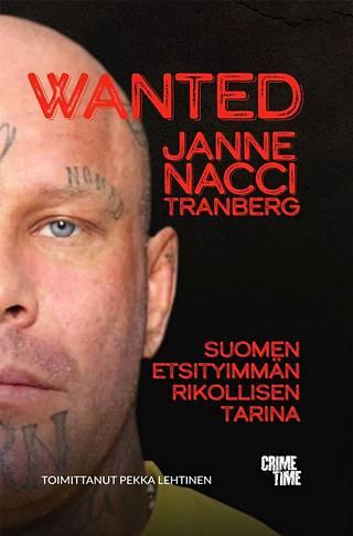 Pekka Lehtisen toimittama kirja Wanted Janne Nacci Tranberg – Suomen etsityimmän rikollisen tarina (CrimeTime) julkaistiin 8.5.2019.