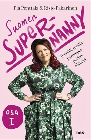 Supernanny Pia Penttala jakaa yleisiä ajatuksiaan perheestä ja lasten kasvatuksesta uutuuskirjassa.
