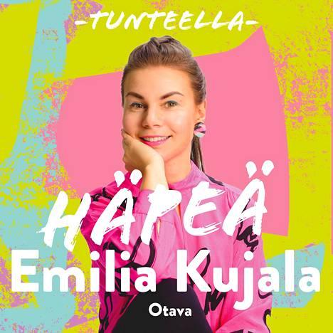 Emilia Kujala jakaa muun muassa kirjassaan harjoituksia, joilla voi lievittää häpeää.