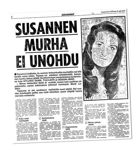 Kun Susanne Lindholmin kuolemaa muisteltiin vuotta myöhemmin, tapausta tutkinut komisario sanoi, ettei pääsisi henkilökohtaisesti jutusta irti ennen kuin se selviää.