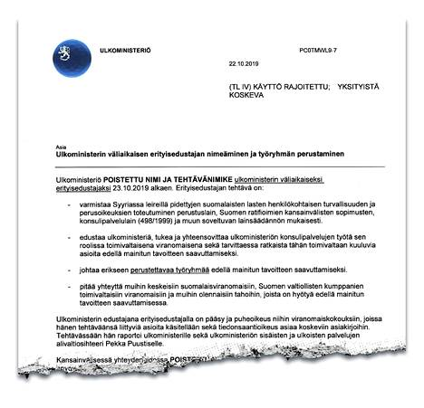 Haaviston nimittämä erityisedustaja edustaa ulkoministeriä, pitää yhteyttä suomalaisviranomaisiin ja Suomen valtiollisten kumppanien toimivaltaisiin viranomaisiin.
