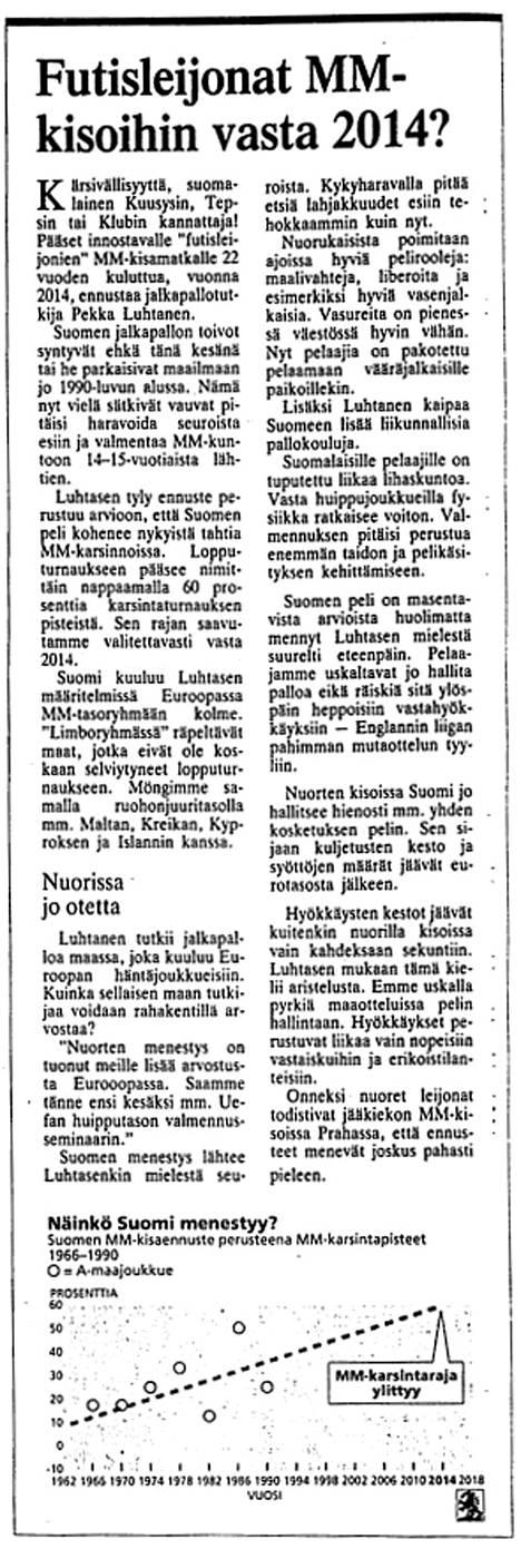Huuhkajista ei ollut vielä tietoa vuonna 1992, jolloin toimittaja Timo Paukku luonnehti jalkapallon A-maajoukkuetta termillä futisleijonat.