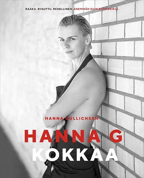 Hanna Gullichen kertoo tuoreessa kirjassa matkastaan ja kasvustaan ammattikokiksi.
