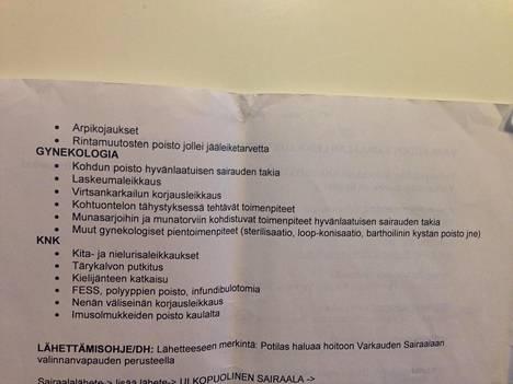 """""""Lähetteeseen merkintä: Potilas haluaa hoitoon Varkauden sairaalaan valinnanvapauden perusteella."""""""