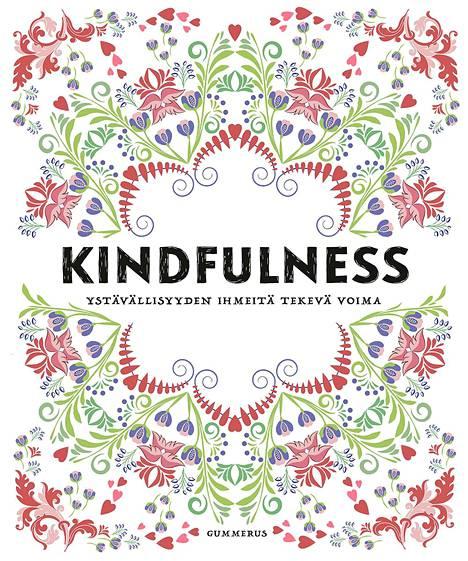 Kindfulness (Gummerus) lupaa tuoda elämään iloa ja näyttää maailman valoisempana paikkana.