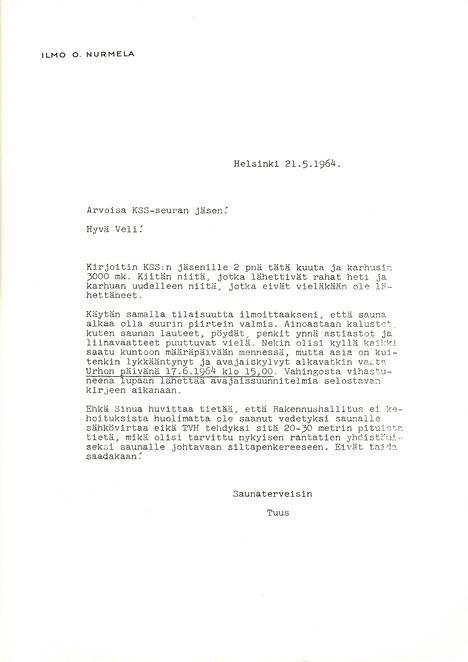 Kitkerässä karhukirjeessään Ilmo Nurmela ilmoittaa avauslöylyjen siirtyvän viikolla eteenpäin. 17. kesäkuuta 1964 oli juhannusviikon keskiviikko.