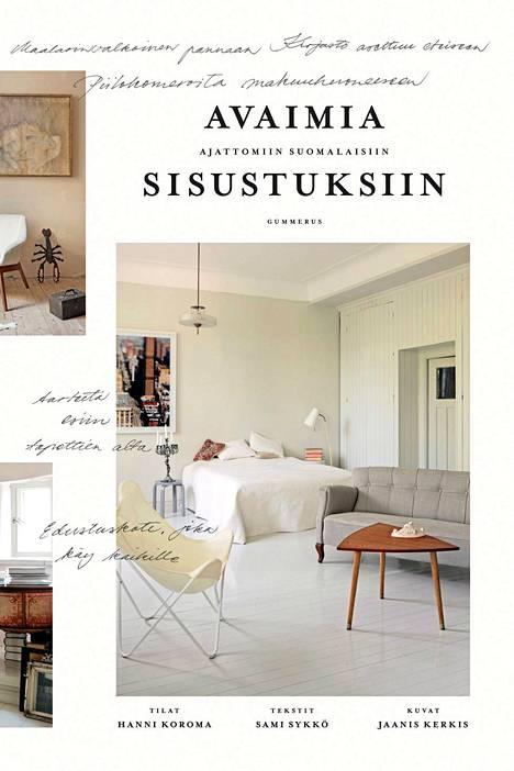 Avaimia ajattomiin suomalaisiin sisustuksiin -kirja antaa käytännön vinkkejä kodin muutokseen ja esittelee 14 kaunista kotia.