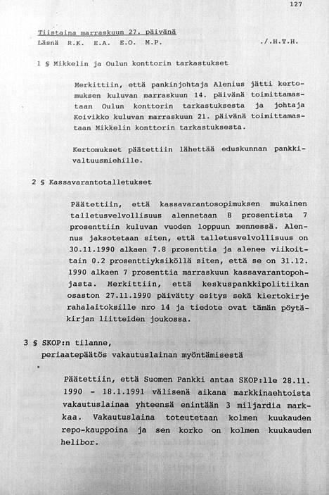 """""""Päätettiin, että Suomen Pankki antaa SKOP:lle 28.11.1990–18.1.1991 välisenä aikana markkinaehtoista vakautuslainaa yhteensä enintään 3 miljardia markkaa"""", muistiossa kirjoitetaan."""