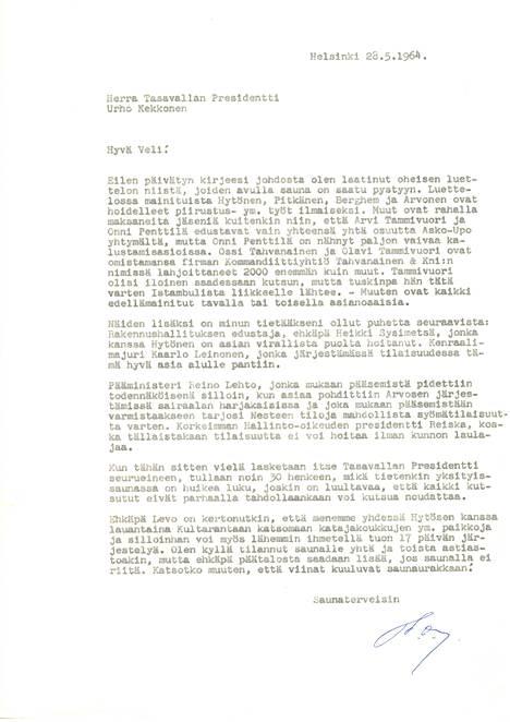 Ilmo Nurmela kävi Kekkoselle lähettämässään kirjeessä läpi, keitä kaikkia sauna-avajaisiin pitäisi kutsua. Lopuksi Nurmela esitti kansakunnan päämiehelle vaatimattoman vihjeen tarjoiluihin liittyen.