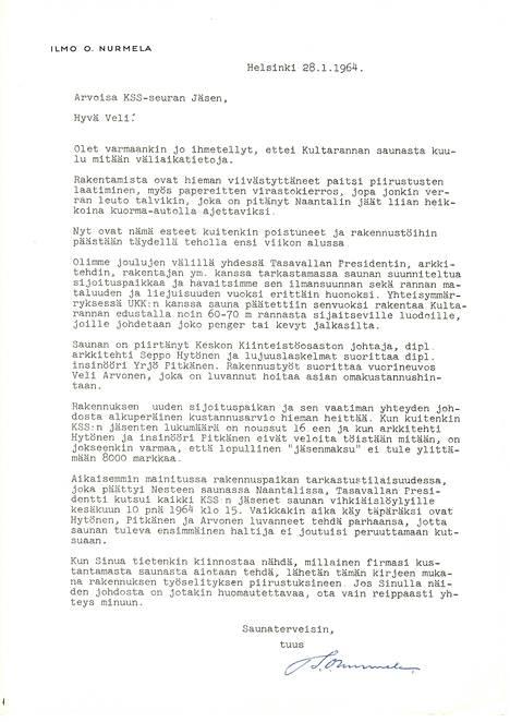 Tammikuussa 1964 Sauna-Seuran jäsenet saivat kuulla suunnitelmien muuttuneen.