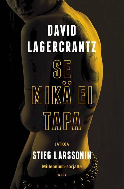 David Lagercrantz jatkoi Stig Larssonin rakastettua Millenium-kirjasarjaa ja sai osakseen runsaasti kritiikkiä.