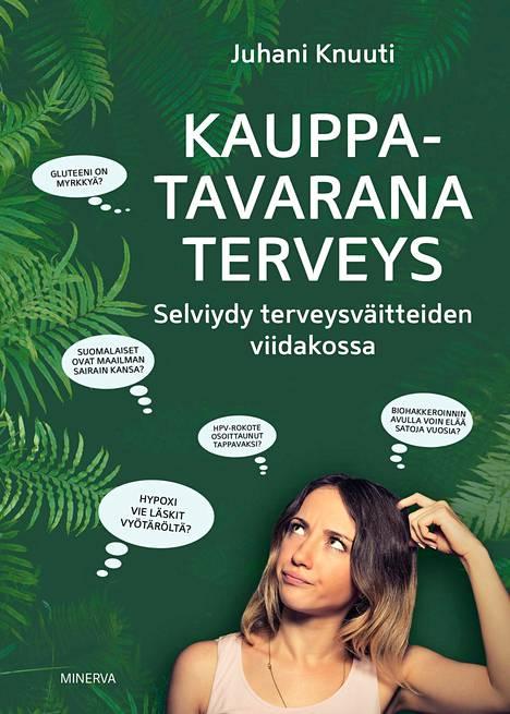 Juhani Knuuti torppaa – tieteelliseen tutkimustietoon pohjautuen – teoksessaan kymmeniä suosittuja terveysväitteitä.