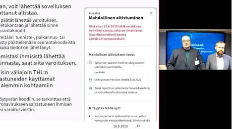 Webinaarissa näytettiin, miltä sovelluksen antama ilmoitus mahdollisesta altistuksesta voisi näyttää. Sovellusta esittelivät Solitan Sami Köykkä (vasemmalla) ja Risto Kaikkonen.