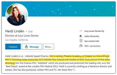 """Heidi Lindénin nimelle tehty LinkedIn-sivusto kertoi vielä tammikuun alussa näin: MA näyttelijäntyöstä """"Theatre Academy of Finlandista"""", MA elokuvaohjauksesta Aalto-yliopistosta sekä MA-opinnot elokuvaohjauksesta NYU Tisch School of Artsista."""